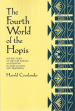 Thumbnail image of The Fourth World of the Hopis: The epic story of the Hopi Indians as preserved in their legends and traditions book cover