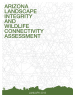 Thumbnail image of Arizona Landscape Integrity and Wildlife Connectivity Assessment document cover