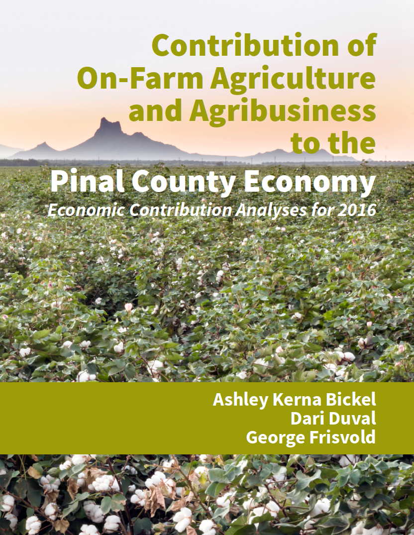 Thumbnail image of document cover: Contribution of On-Farm Agriculture and Agribusiness to the Pinal County Economy: Economic Contribution Analyses for 2016