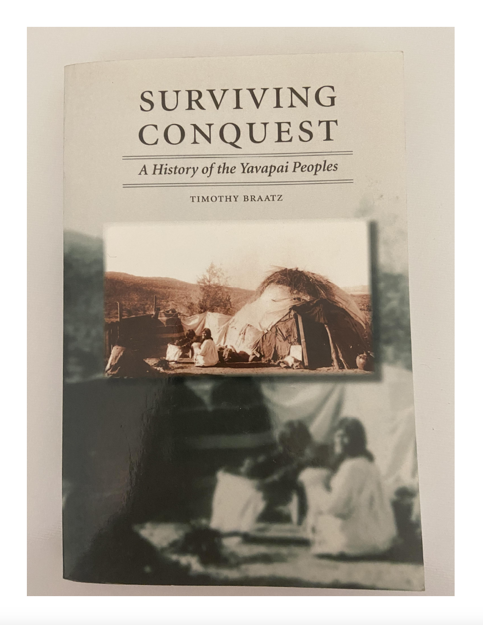 Thumbnail image of document cover: Surviving Conquest: a History of the Yavapai Peoples
