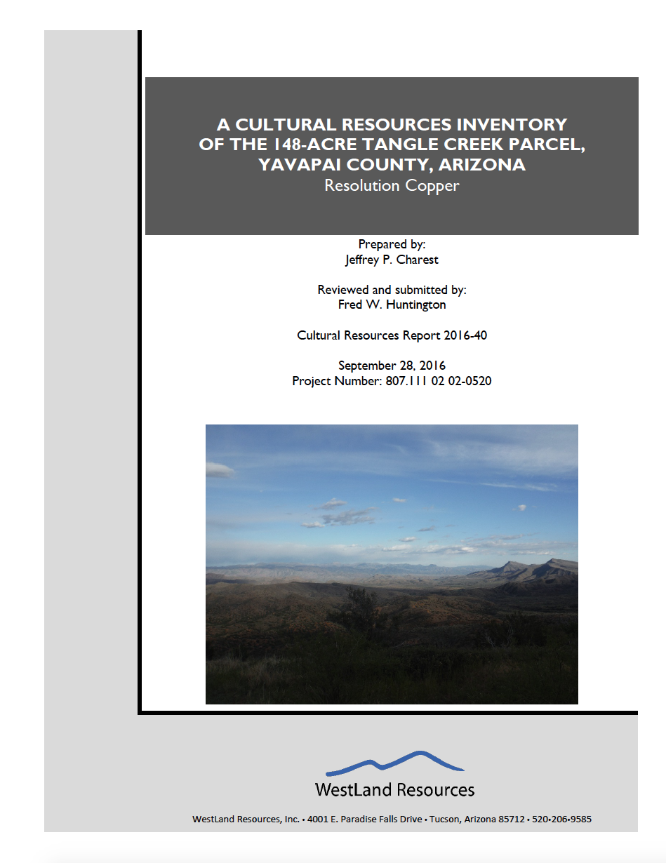 Thumbnail image of document cover: A Cultural Resources Inventory of the 148-Acre Tangle Creek Parcel, Yavapai County, Arizona: Resolution Copper