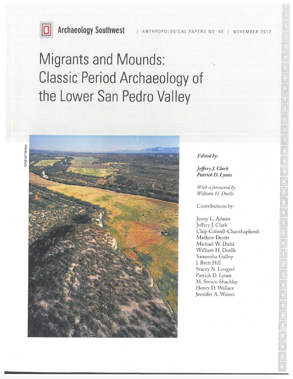 Thumbnail image of document cover: Migrants and Mounds: Classic Period Archaeology of the Lower San Pedro River Valley