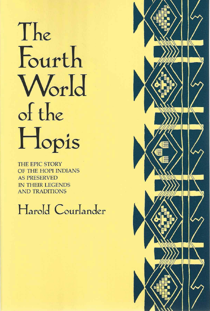 Thumbnail image of document cover: The Fourth World of the Hopis: The Epic Story of the Hopi Indians as Preserved in Their Legends and Traditions