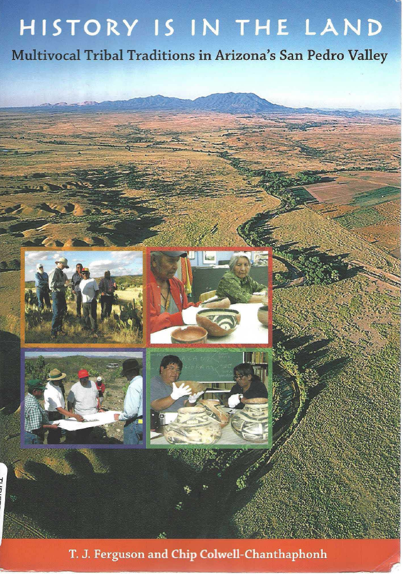 Thumbnail image of document cover: History is in the Land: Multivocal Tribal Traditions in Arizona's San Pedro Valley