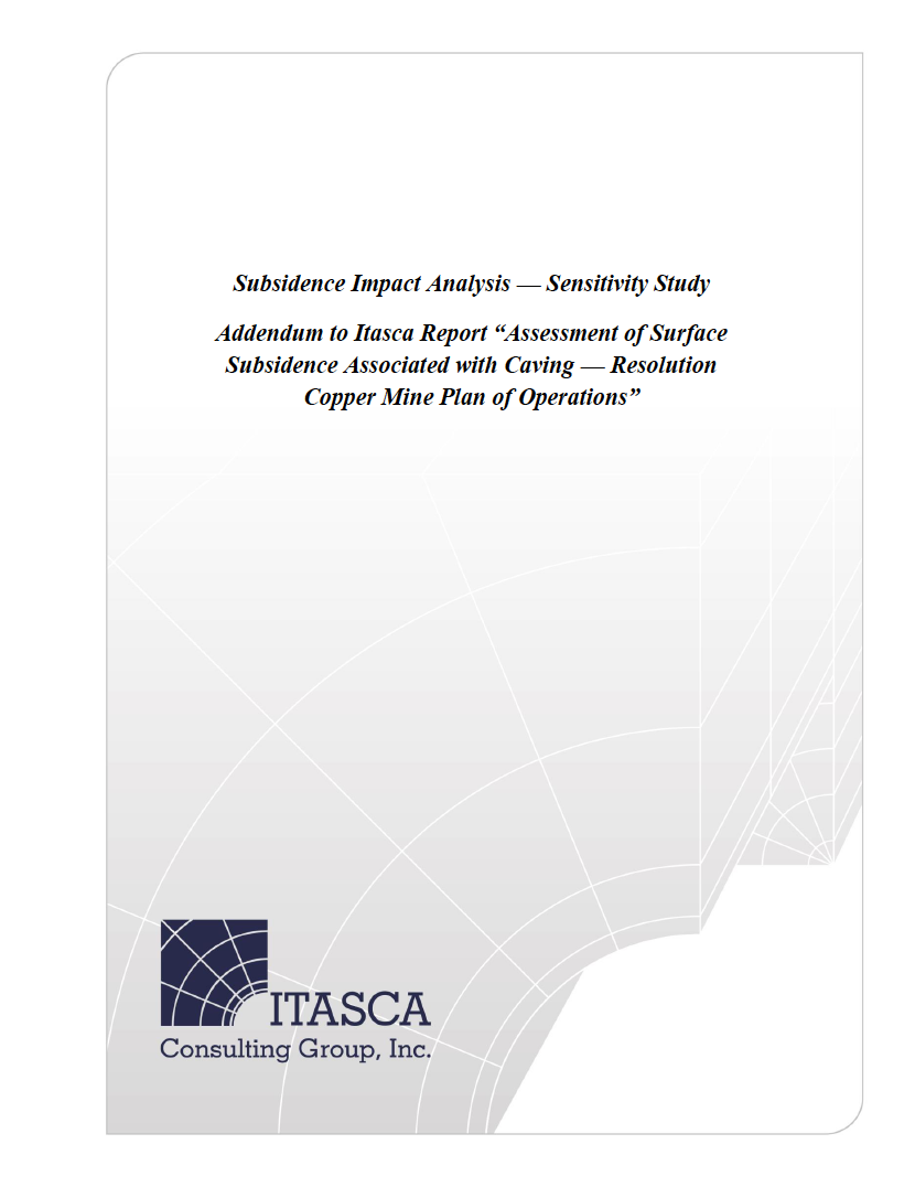"Thumbnail image of document cover: Subsidence Impact Analysis - Sensitivity Study: Addendum to Itasca Report ""Assessment of Surface Subsidence Associated with Caving - Resolution Copper Mine Plan of Operations"""