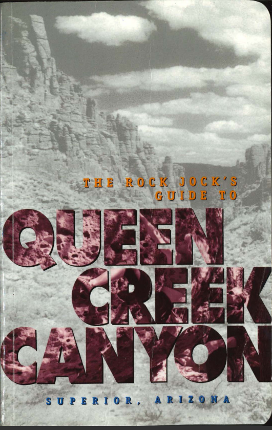 Thumbnail image of document cover: The Rock Jock's Guide to Queen Creek Canyon, Superior, Arizona