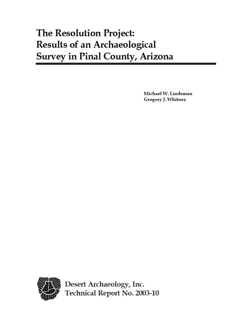 Thumbnail image of document cover: The Resolution Project: Results of an Archaeological Survey in Pinal County, Arizona