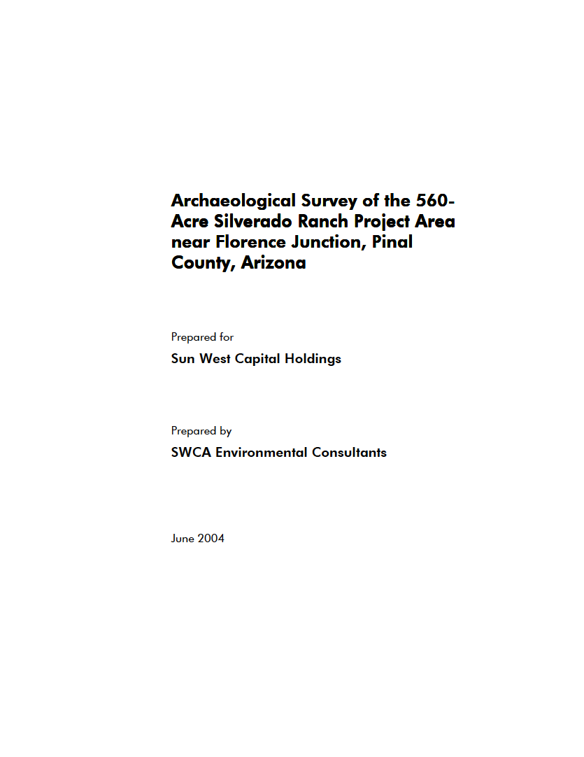 Thumbnail image of document cover: Archaeological Survey of the 560-Acre Silverado Ranch Project Area near Florence Junction, Pinal County, Arizona